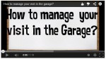 How to manage your visit in the garage?